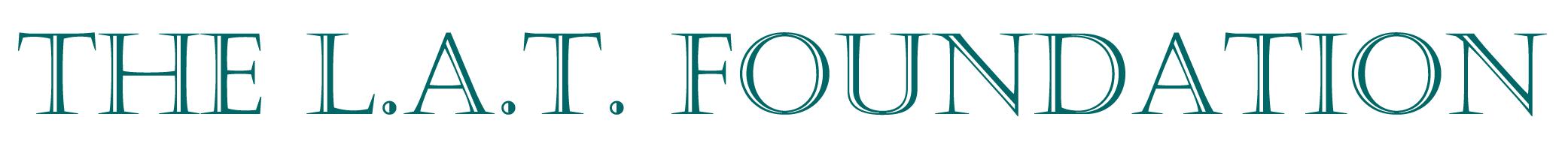 The LAT Foundation